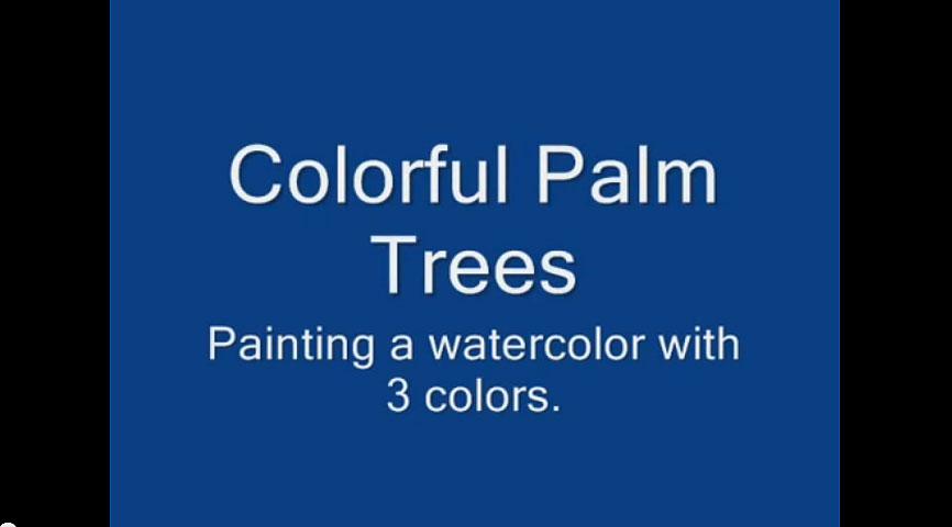 Art Lesson Video's – Paint a Watercolor Using 3 Colors