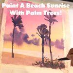 How To paint beach sunrise!